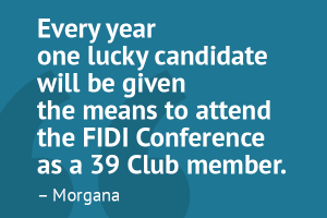 """Every year one lucky candidate will be given the means to attend the FIDI Conference as a 39 Club member."" – Morgana"